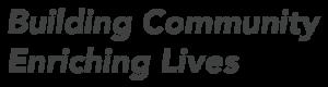 Building Community, Enriching Lives